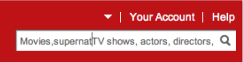 "NAILED IT, Netflix! I'm DEFINITELY trying to watch my favorite show, ""Movies, supernatTV shows, actors, directors."""